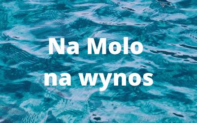 """#niemanasbezWas, czyli Na Molo """"na wynos"""""""